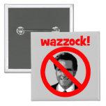 Romney wazzock button