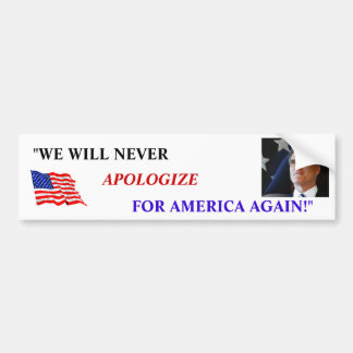 "ROMNEY ""WE WILL NEVER APOLOGIZE FOR AMERICA AGAIN"" BUMPER STICKER"