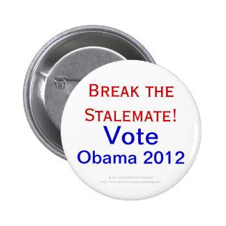 ¡Rompa el estancamiento Vote a Obama 2012 2do té Pin