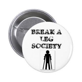 Rompa una sociedad de la pierna pin