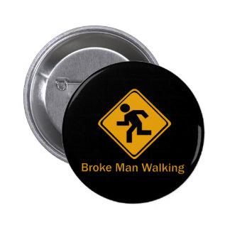Rompió caminar del hombre pin