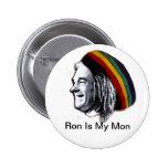 Ron es mis botones de lunes pin