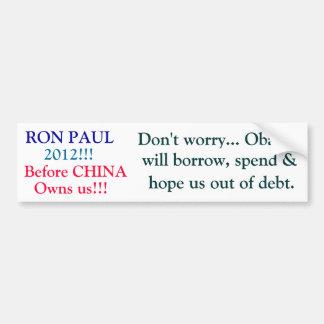 ¡RON PAUL, 2012!!! ¡, Antes de CHINA, nos posee!!! Pegatina De Parachoque