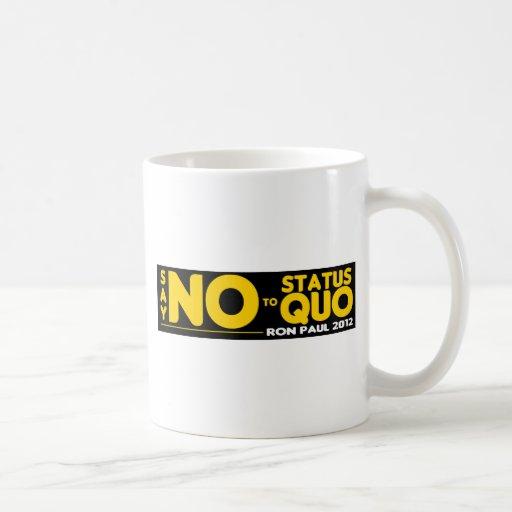Ron Paul 2012 - Apenas diga NO al status quo Taza