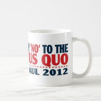 Ron Paul 2012 - Apenas diga NO al status quo Taza De Café