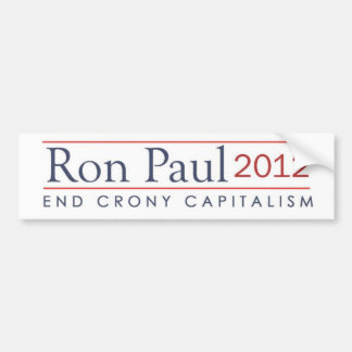 Ron Paul 2012 end crony capitalism Bumper Sticker