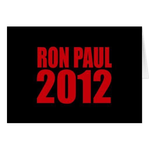 RON PAUL 2012 (intrépido) Tarjeta De Felicitación