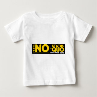 Ron Paul 2012 - Just Say NO to the Status Quo Infant T-shirt