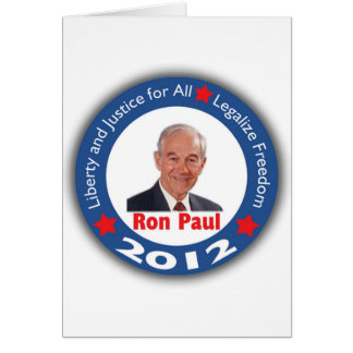 Ron Paul 2012 Liberty Justice for All Greeting Card