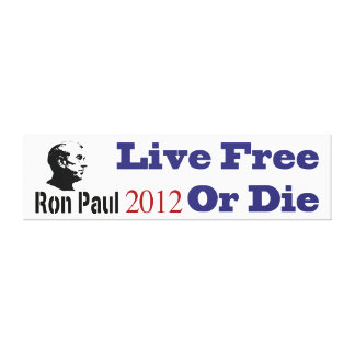 Ron Paul 2012 Live Free Or Die Gallery Wrapped Canvas