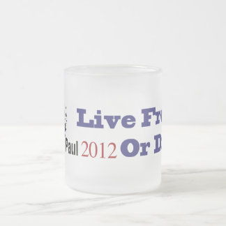 Ron Paul 2012 Live Free Or Die Frosted Glass Coffee Mug