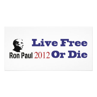 Ron Paul 2012 Live Free Or Die Personalized Photo Card