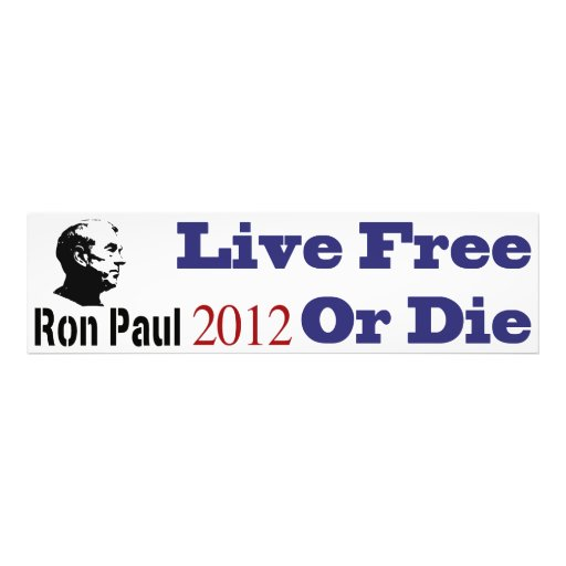 Ron Paul 2012 Live Free Or Die Photograph