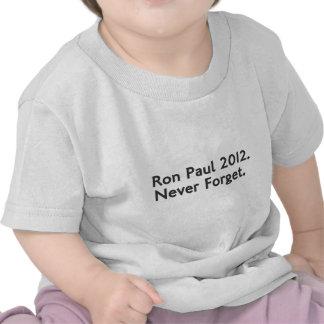 """""""Ron Paul 2012, nunca olvida"""" la camiseta"""
