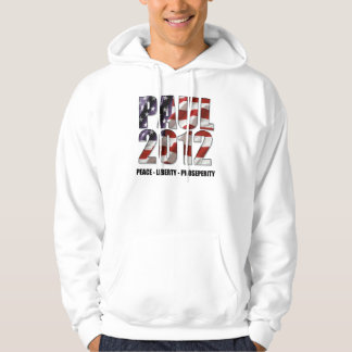 Ron Paul 2012 - Peace, Liberty, Prosperity Pullover