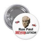 Ron Paul 2012 Revolution Neverlution Pinback Buttons