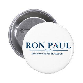 Ron Paul 2012 - ¡Ron Paul es mi Homeboy! Pins