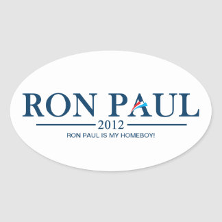 Ron Paul 2012 - Ron Paul is my Homeboy! Oval Sticker