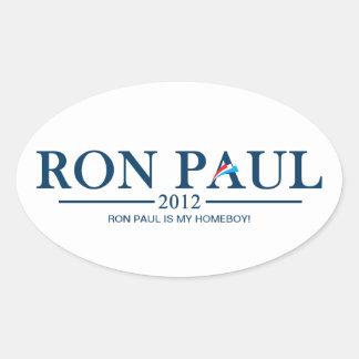 Ron Paul 2012 - Ron Paul is my Homeboy! Oval Sticker