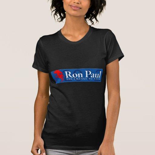 Ron Paul 2012 - The Change We Need T Shirt