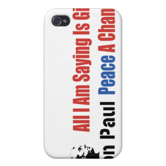 Ron Paul All I Am Saying Is Give Peace A Chance iPhone 4 Cases