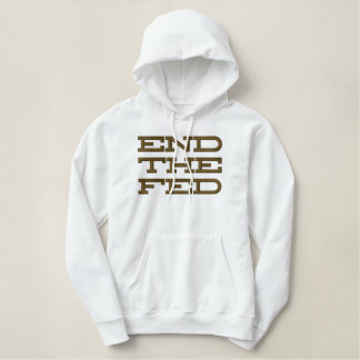 Ron Paul End The Fed Embroidery Hoodie