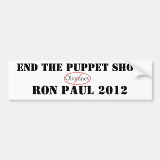 Ron Paul END 'THE PUPPET SHOW' Car Bumper Sticker