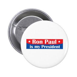 Ron Paul es mi presidente Pin