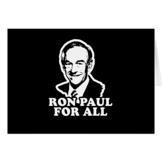 Ron Paul for All Greeting Cards