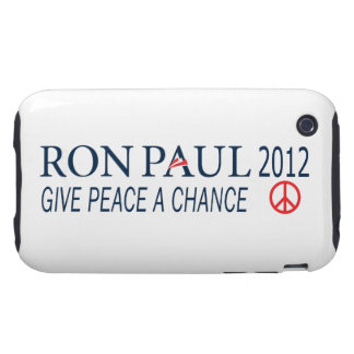 Ron Paul For President 2012 Give Peace A Chance Tough iPhone 3 Covers