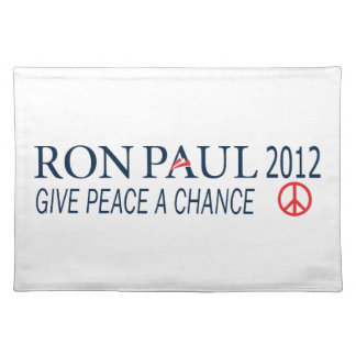 Ron Paul For President 2012 Give Peace A Chance Cloth Placemat