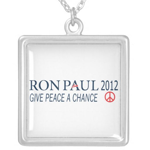 Ron Paul For President 2012 Give Peace A Chance Custom Jewelry