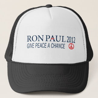 Ron Paul For President 2012 Give Peace A Chance Trucker Hat
