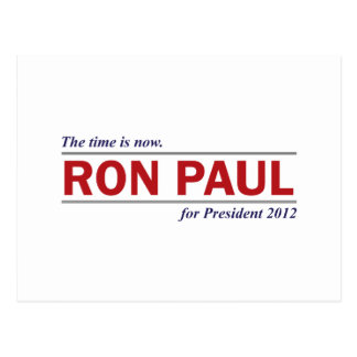 Ron Paul for President 2012 The Time is Now Postcard