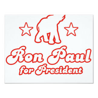 Ron Paul for President (4) 4.25x5.5 Paper Invitation Card