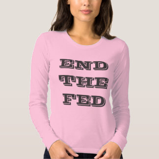 RON PAUL FOR THE LONG HAUL plus END THE FED T-Shirt