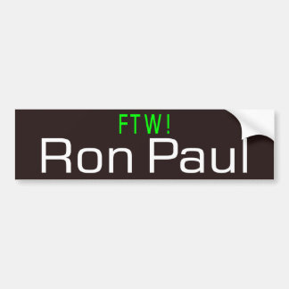 Ron Paul FTW! Car Bumper Sticker