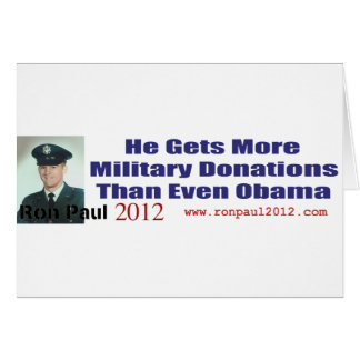 Ron Paul Gets More Military Donations Than Obama Card