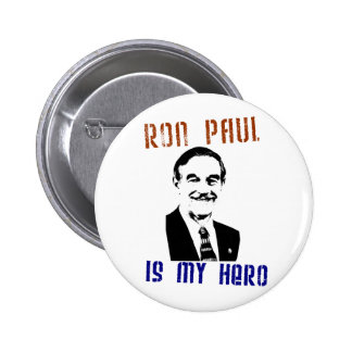 Ron Paul is my hero Buttons