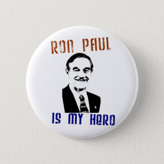 Ron Paul is my hero Pinback Button