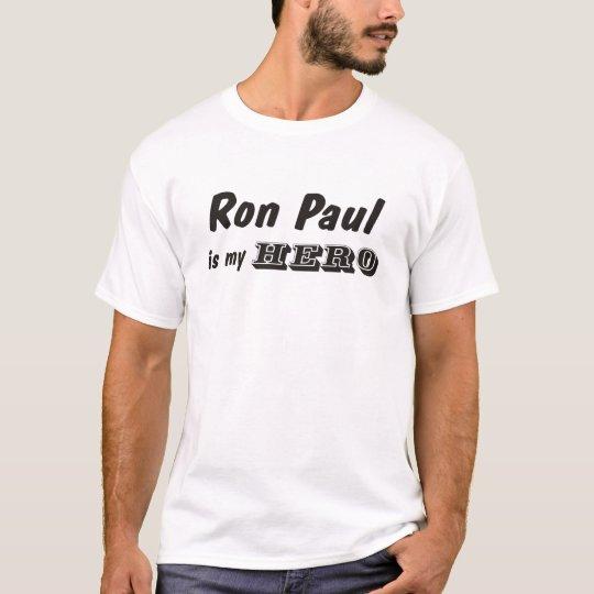 Ron Paul is my hero T-Shirt