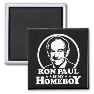 Ron Paul Is My Homeboy 2 Inch Square Magnet