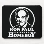 Ron Paul Is My Homeboy Mouse Pad