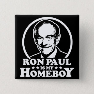 Ron Paul Is My Homeboy Pinback Button