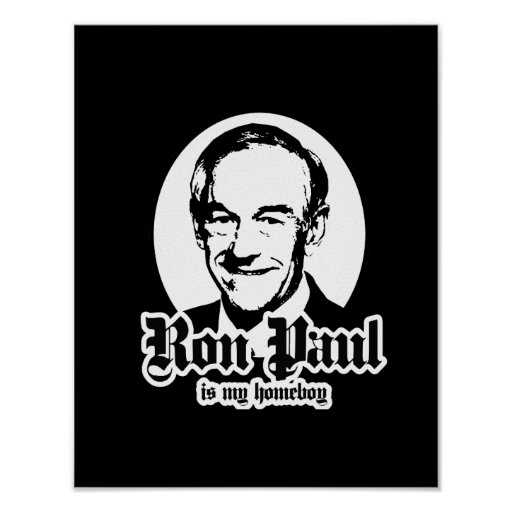 RON PAUL IS MY HOMEBOY PRINT