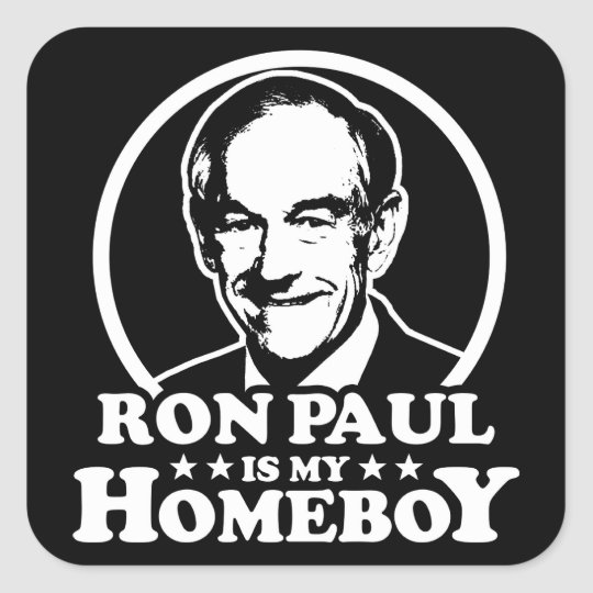 Ron Paul Is My Homeboy Square Sticker
