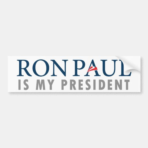 Ron Paul is My President Bumper Sticker Car Bumper Sticker