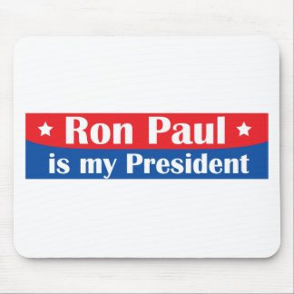 Ron Paul is my President Mouse Pad
