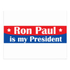 Ron Paul is my President Postcard