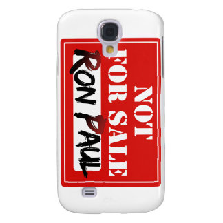 Ron Paul is NOT FOR SALE!!! Galaxy S4 Covers
